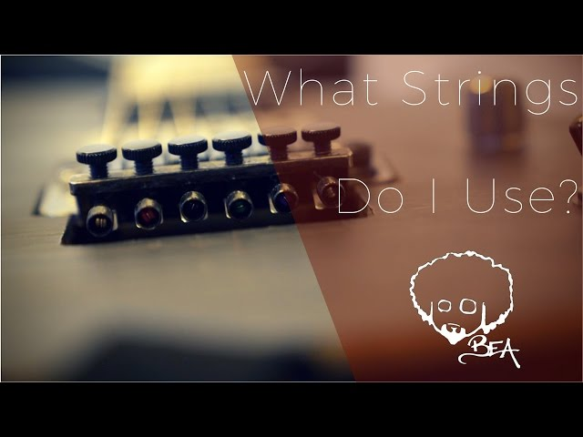 What Strings Do I Use?