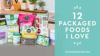 12 Packaged Foods I Love
