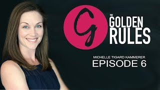 Grayscale Marketing CEO Tim Gray Presents - The Golden Rules | Episode 06 - Michelle Tigard Kammerer