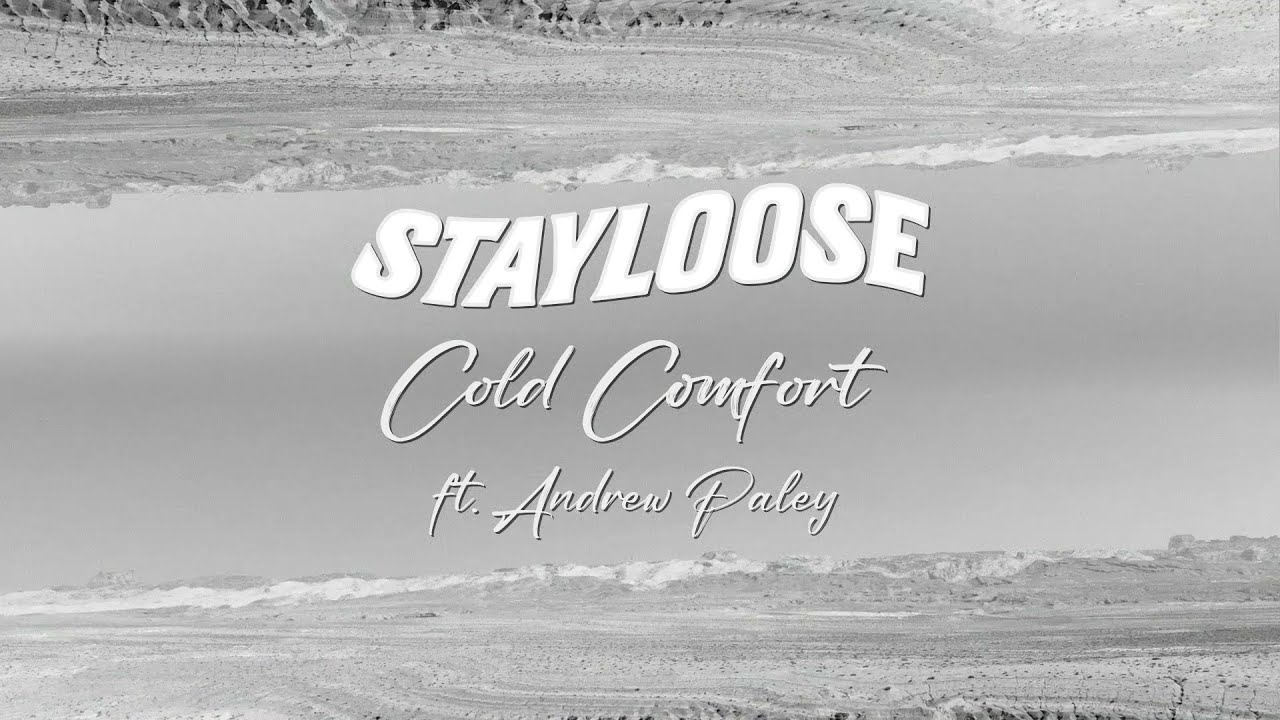 StayLoose - Cold Comfort (feat. Andrew Paley) [Lyric Video]