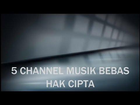 5 Channel Musik Bebas Hak Cipta