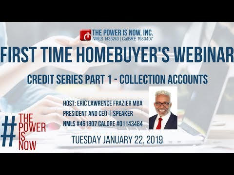 first-time-home-buyer-webinar,-credit-series-part-1---collection-accounts-(january-22,2019)