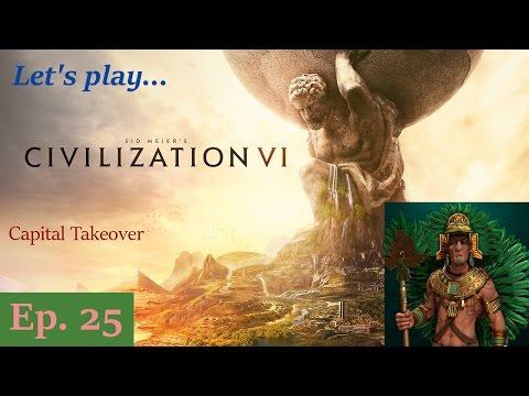 Episode 25: Capital Takeover -- Civilization VI: Aztec King