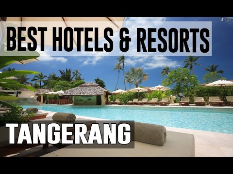 Best Hotels and Resorts in Tangerang, Indonesia