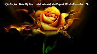 DJ's Project - Vision Of Love ( 2016 Absolutely Ext.Original Mix By Marc Eliow) HD