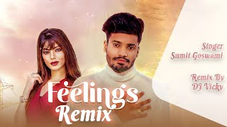 Feelings || Remix By DJ Vicky || Sumit Goswami, Aarti sharma || Remix Song