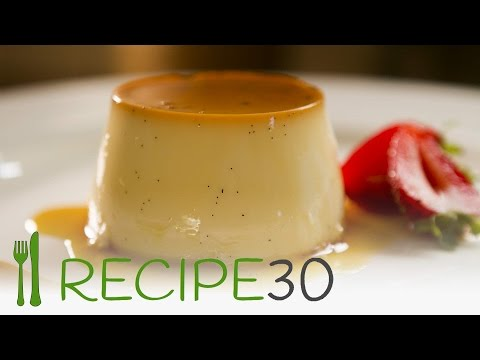 Seriously only 4 ingredients! PERFECT FRENCH CREME CARAMEL RECIPE - By RECIPE30.com