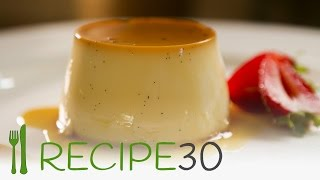 Seriously only 4 ingredients! CLASSIC FRENCH CREME CARAMEL RECIPE - By RECIPE30.com