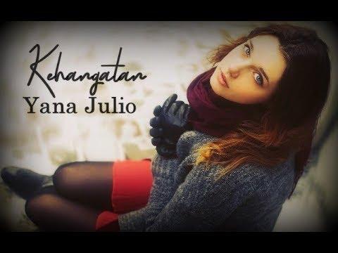 Download Yana Julio – Kehangatan with s Mp4 baru