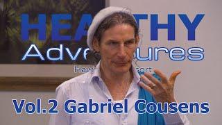 "Healthy Adventures ""Transcendence"" Gabriel Cousens (Vol. 2)"
