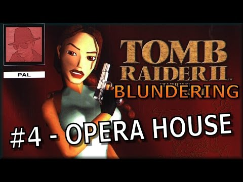 Tomb Raider II Blundering - #4. Opera House - PS1 - with Commentary !!
