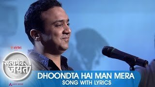 """Dhoondta Hai Man Mera"" - Song with Lyrics - Satyamev Jayate 2"