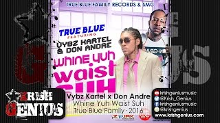 Vybz Kartel & Don Andre - Whine Yuh Waist Suh - August 2016