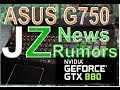 ASUS ROG G750JZ with Nvidia GTX 880m