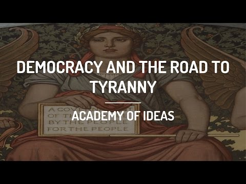 Democracy and the Road to Tyranny