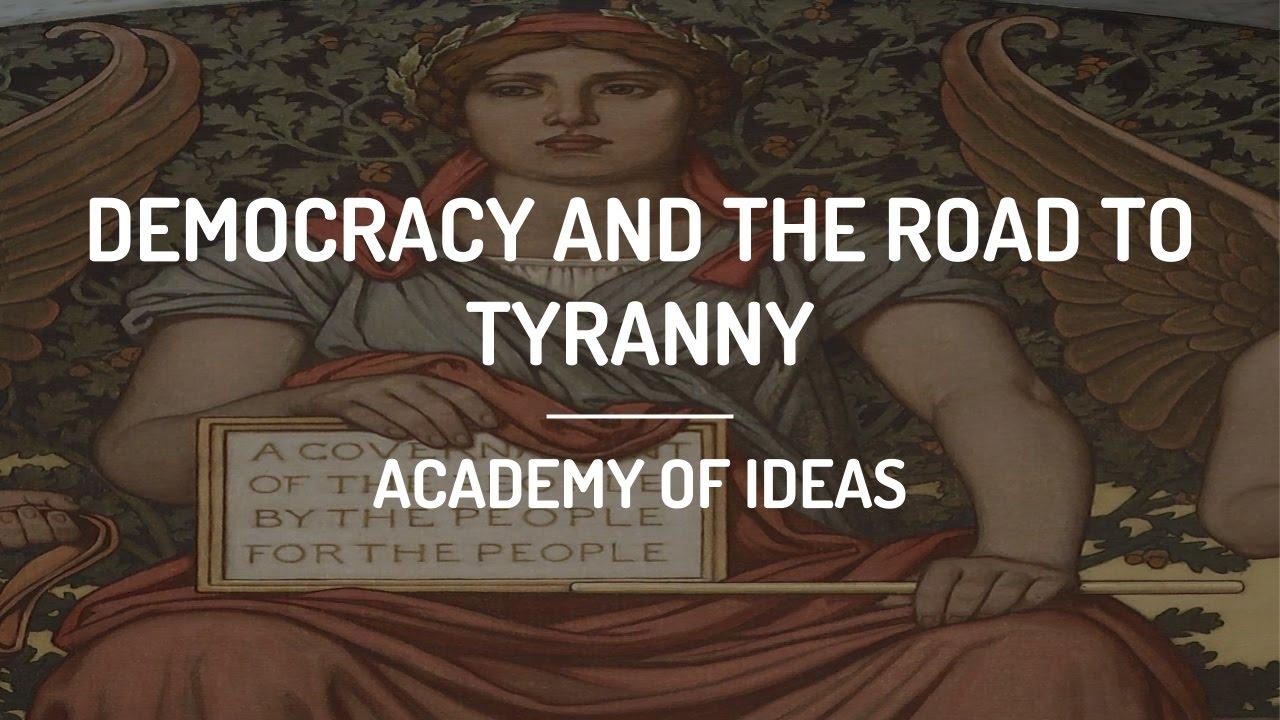Democracy and the Road to Tyranny