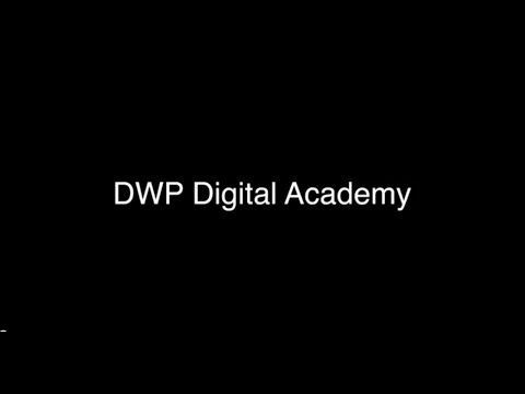 Department for Work and Pensions: Digital Academy