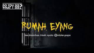 Cerita Horor True Story #2 - RUMAH EYANG Oleh @mizter.popo