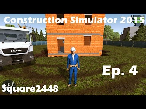 Construction Simulator 2015 Ep. 4 Excavating & Building A House