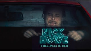 Nick Howe   It Belongs To Her (Official Music Video)