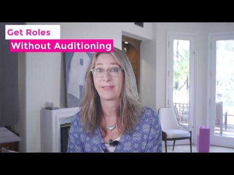 Get Roles Without Auditioning