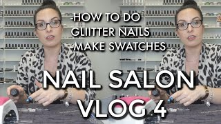 Nail Tech Vlog #4   How To Adhere Glitter   Swatches    Nail Salon