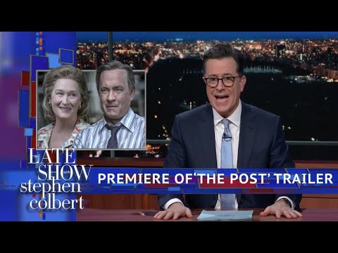 Colbert Premieres Exclusive Trailer Of 'The Post' Starring Meryl Streep And Tom Hanks streaming vf
