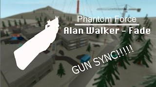 Roblox - Alan Walker Phantom Force GUN SYNC V2