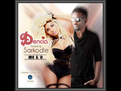 Dencia Ft Sarkodie - Me & U (NEW 2012)
