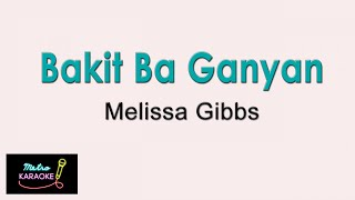 Melissa Gibbs - Bakit Ba Ganyan (with Vocal Guide)