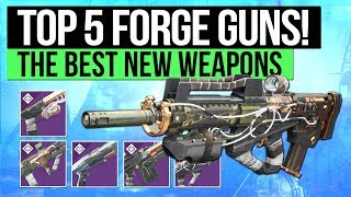 Destiny 2 | TOP 5 FORGE WEAPONS! - Headseeker Sidearm, Dragonfly Pulse & More Must Have Weapons!
