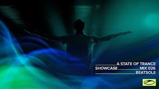 A State Of Trance Showcase - Mix 026: Beatsole