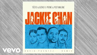Tiësto, Dzeko - ft. Preme & Post Malone – Jackie Chan (David Puentez Remix)