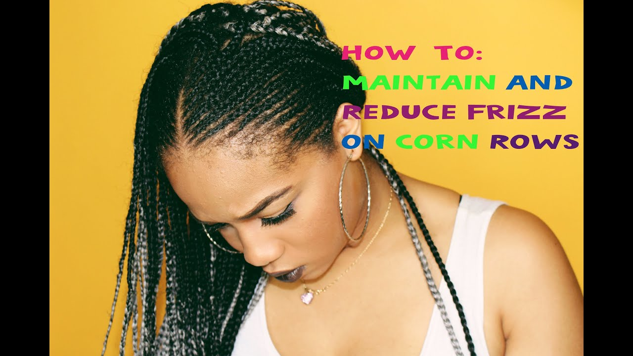 HOW TO: Maintain Braids & REDUCE FRIZZ! || NnesCorner ...