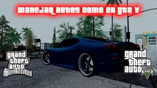 MOD MANEJAR AUTOS COMO GTA V PARA GTA SAN ANDREAS