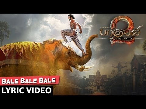 Bale Bale Bale Lyrical Video Song | Baahubali 2 Tamil | Prabhas,Anushka Shetty,Rana,Tamannaah