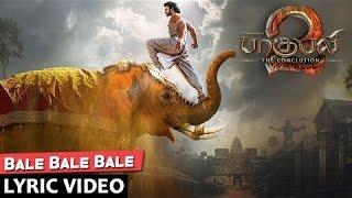 Bale Bale Bale Lyrical Video Song | Baahubali 2 Tamil | Prabhas,Anushka Shetty,Rana,Tamannaah