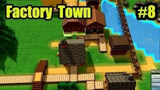 Factory Town สายพานอันแสนคดเคี้ยว Part 8