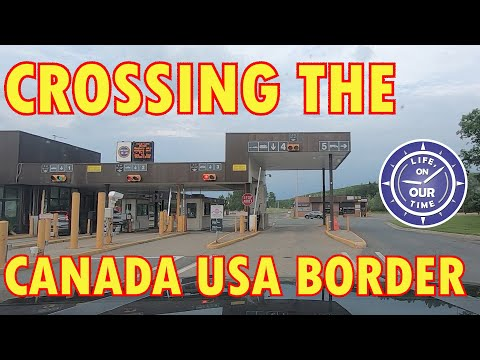 CROSSING THE CANADA USA BORDER    |   THINGS YOU SHOULD KNOW