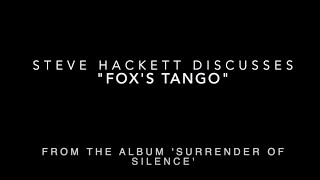 "Steve Hackett on ""Fox's Tango"" from the album 'Surrender of Silence'"