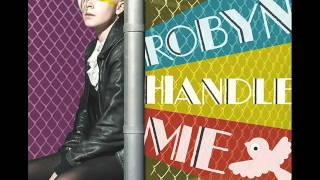 Robyn - Handle Me ( Soul Seekerz Radio Edit )