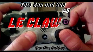 - Tuto Run and Gun #5 : Le Claw + mes paramètres | Gta Online | Ps4 -