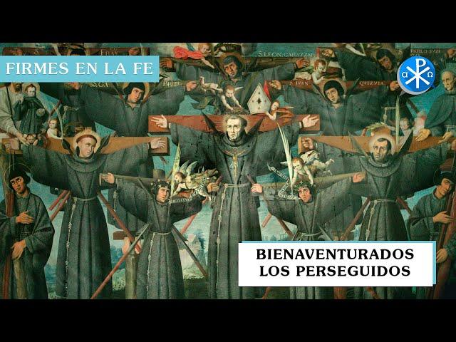 Bienaventurados los que son perseguidos | Firmes en la fe - P Gabriel Zapata