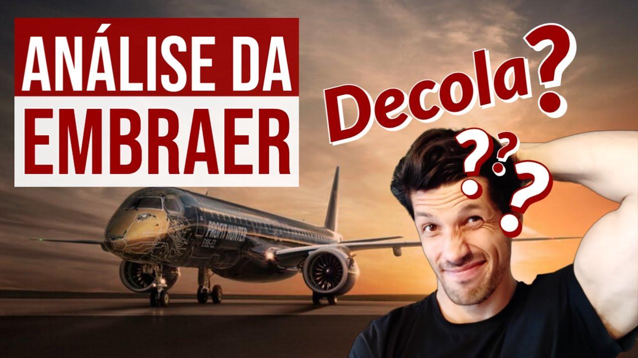 Análise Fundamentalista Completa da EMBR3 em 2020 - Será que a Embraer  Decola? - YouTube
