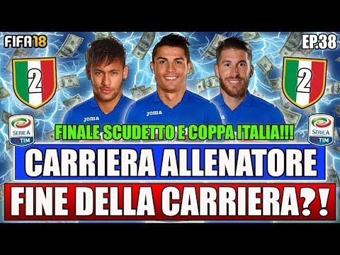 FINE DELLA CARRIERA?! FINALE SCUDETTO + FINALE DI COPPA!! FIFA 18 CARRIERA ALLENATORE #38