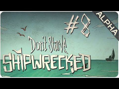 Episode 8 || Shipwrecked (Alpha) || Don't Starve