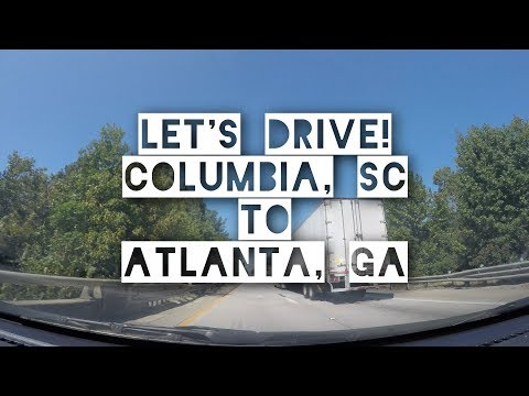 Let's Drive - Columbia, South Carolina to Atlanta, Georgia