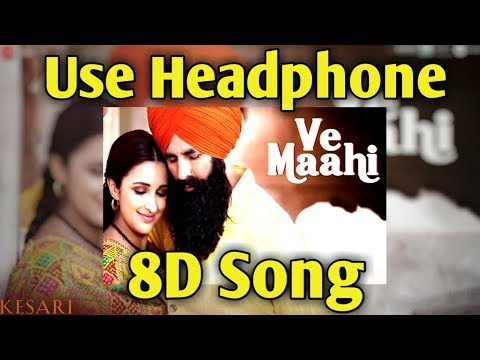 ve-maahi-|-kesari-|-8d-song-|-arijit-singh-&-asees-kaur-|-akshay-&-parineeti-|-music-live-india