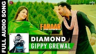 diamond full audio   gippy grewal kainaat arora   faraar   latest punjabi songs 2015