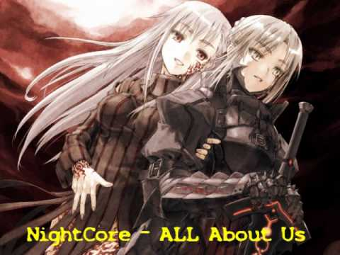 NightCore - ALL About Us